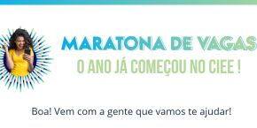 CIEE promove 'Maratona de Vagas' e quer preencher mais de 12 mil oportunidades
